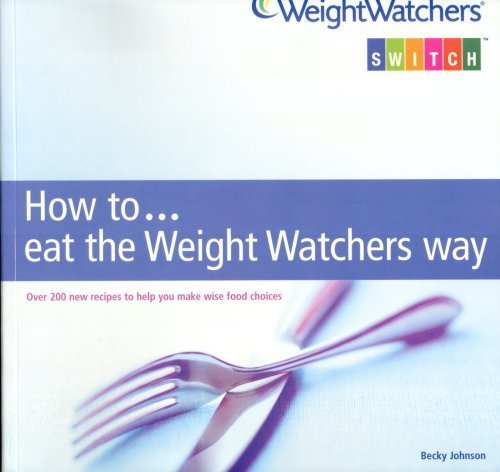 how-to-eat-the-weight-watchers-way-weightwatchers-switch
