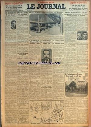 JOURNAL (LE) [No 11879] du 26/04/1925 - UN RISORGIMENTO DU GENIE FRANCAIS PAR MAURICE DE WALETTE - UNE CIGARETTE FAIT EXPLOSION AUX LEVRES D'UN FUMEUR ET LE BLESSE GRIEVEMENT - UN MUR S'ECROULE TUANT 3 PERSONNES ET EN BLESSANT TROIS - UN COLLIER DE 800.000 FR. VOLE A UNE HIVERNANTE DE LA COTE D'AZUR - L'ALLEMAGNE ELIT AUJOURD'HUI LE PRESIDENT D'EMPIRE PAR EDOUARD HELSEY - L'ESCROC SAVAIT PAR UNE CARTOMANCIENNE QU'IL SERAIT ARRETE - LE RETOUR A LONDRES DES SOUVERAINS BRITANNIQUES - LE GUET-APENS