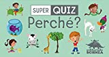 Perché? Super quiz. Con 100 Carte