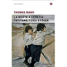La morte a Venezia / Tristano / Tonio Kröger (Mondadori) (Italian Edition)