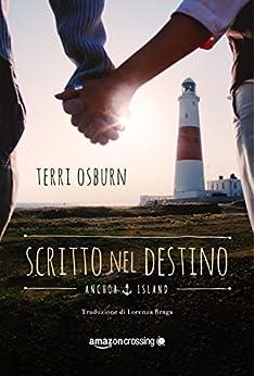 Scritto nel destino (Anchor Island Vol. 1) di [Osburn, Terri]