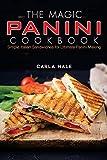 The Magic Panini Cookbook: Simple Italian