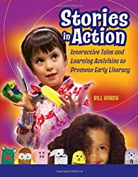 Stories in Action: Interactive Tales And Learning Activities to Promote Early Literacy