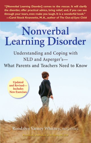 Nonverbal Learning Disorder: Understanding and Coping with NLD and Asperger's - What Parents and Teachers Need to Know (English Edition)