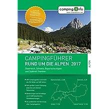 Campingführer Rund um die Alpen 2017: Österreich, Schweiz, Bayerische Alpen und Südtirol-Trentino
