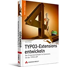 TYPO3-Extensions entwickeln - Der Entwicklerleitfaden für Extensions mit der TYPO3-API von TYPO3-Core Team Member Dmitry Dulepov (Open Source Library)