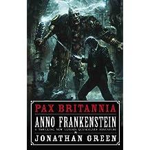 Anno Frankenstein (Pax Britannia Book 7)