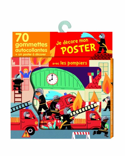Je Decore Mon Poster avec les Gommettes : les Pompiers - De 3 à 5 ans