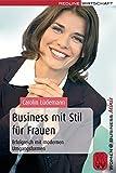 Business mit Stil für Frauen: Erfolgreich mit modernen Umgangsformen (Women@Business Minis)