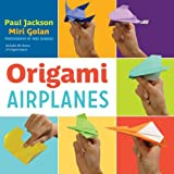Origami Airplanes by Paul Jackson (2012-08-01)