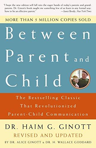 Between Parent And Child por Haim G. Ginott