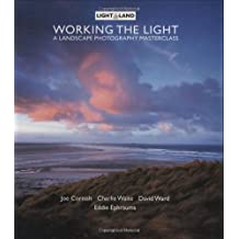 Working The Light: Landscape Photography Masterclass