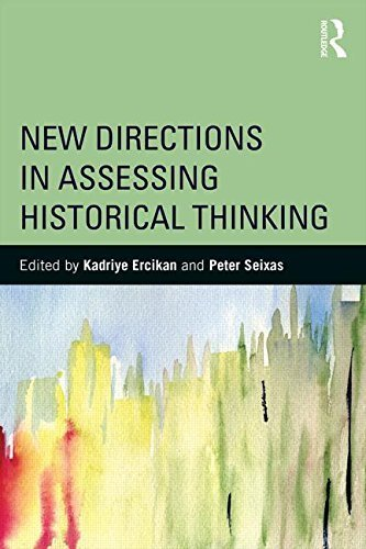 New Directions in Assessing Historical Thinking (360 Degree Business) (2015-03-06)
