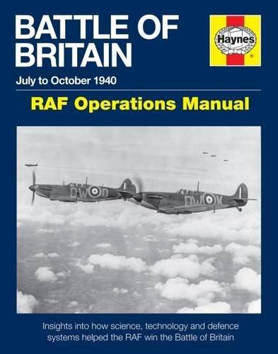 Battle Of Britain Manual: RAF Operations Manual 1940 (Haynes Manual) por Andy Saunders