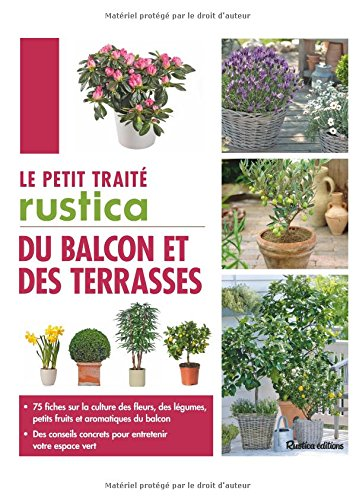 Le Petit traité Rustica du balcon et des terrasses