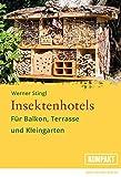 Insektenhotels: Für Balkon, Terrasse und Kleingarten