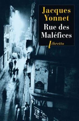 Rue des maléfices : Chronique secrète d'une ville por Jacques Yonnet