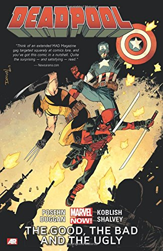 Deadpool Volume 3: The Good, The Bad And The Ugly (marvel Now)