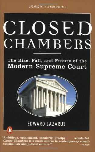 Closed Chambers: The Rise,Fall,And Future of the Modern Supreme Court