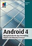 Android 4: Übungsbuch für die App-Entwicklung. Aufgaben mit vollständigen Lösungen (mitp Professional)