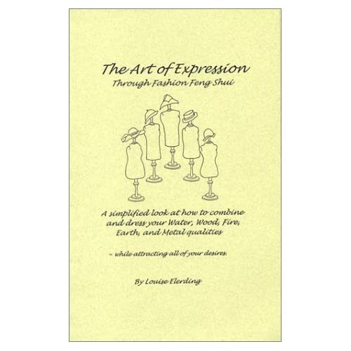 The Art of Expression Through Fashion Feng Shui by Louise Elerding (2003-05-22)