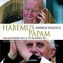 Habemus Papam: Von Johannes Paul II. zu Benedikt XVI.