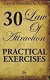Law of Attraction: 30 Practical Exercises: Volume 1 (Law of Attraction in Action)