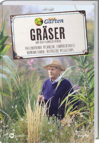MDR Garten - Gräser: Faszinierende Pflanzen, eindrucksvolle Kombinationen, hilfreiche Pflegetipps