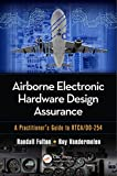 Airborne Electronic Hardware Design Assurance: A Practitioner's Guide to RTCA/DO-254 (English Edition)