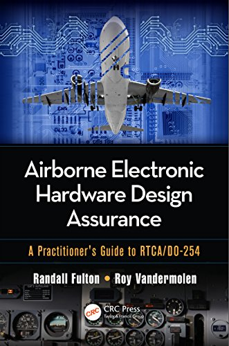 Airborne Electronic Hardware Design Assurance: A Practitioner\'s Guide to RTCA/DO-254 (English Edition)