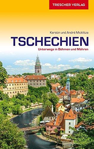 Reiseführer Tschechien: Unterwegs in Böhmen und Mähren (Trescher-Reihe Reisen) -