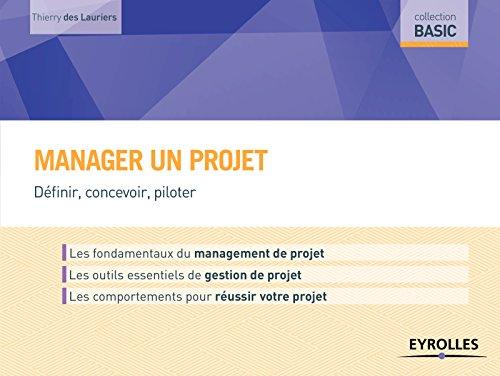 Manager un projet: Définir, concevoir, piloter.