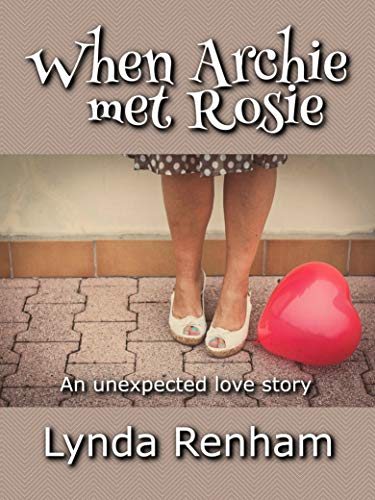 When Archie Met Rosie: An Unexpected Love Story by Lynda Renham
