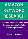 AMAZON KEYWORD RESEARCH: Easily find keywords and niches for your Amazon & Kindle Publishing Business