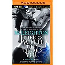 There's Wild, Then There's You (Wild Ones Novel)