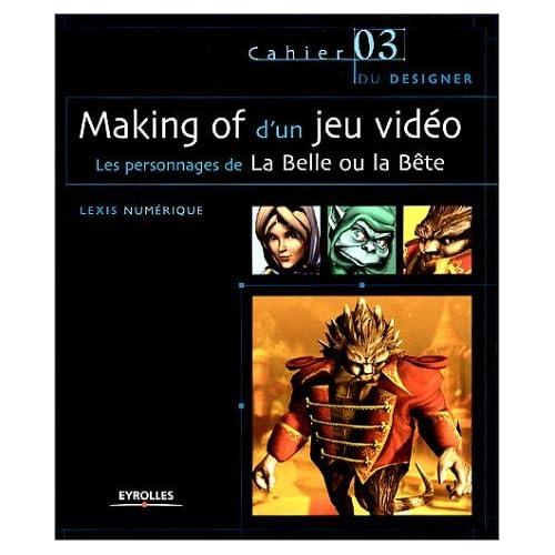 MAKING OF JEU VID?O PERSONNAGES BELLE ET B?TE +CD by LEXIS NUMERIQUE (September 16,2002)