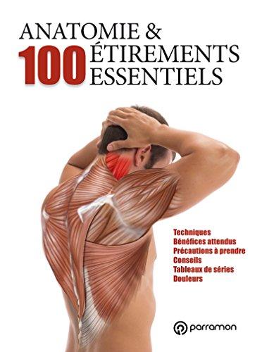Anatomie et 100 étirements essentiels