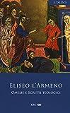 Omelie e scritti teologici. Testo armeno a fronte (I Talenti)