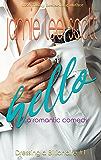 Hello: A Romantic Comedy (Dressing A Billionaire Book 1)