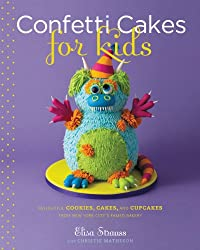 Confetti Cakes For Kids: Delightful Cookies, Cakes, and Cupcakes from New York City's Famed Bakery (English Edition)