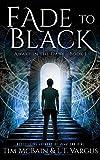 Fade to Black (Awake in the Dark Book 1) by Tim McBain, L.T. Vargus