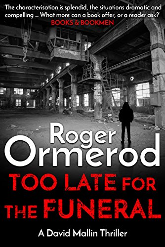 Too Late For The Funeral (David Mallin Detective series Book 8)