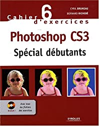 Photoshop CS3 : Spécial débutants (1Cédérom)