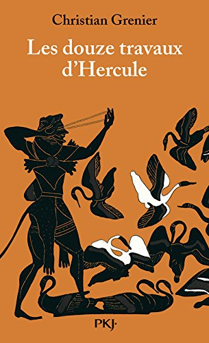Les douze travaux d'Hercule par Christian GRENIER