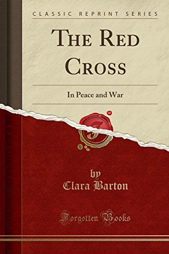 the-red-cross-in-peace-and-war-classic-reprint