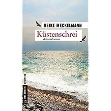 Küstenschrei: Kriminalroman (Kriminalromane im GMEINER-Verlag)