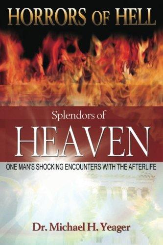 Horrors of Hell, Splenders of Heaven