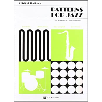 Patterns For Jazz. Per Strumenti In Chiave Di Violino