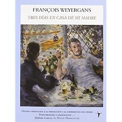 Tres Dias En Casa De Mi Madre (International Bestsellers) Premio Goncourt 2005