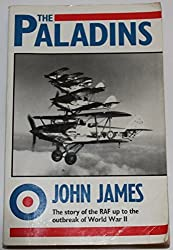 The Paladins: a Social History of the RAF Up to the outbreak of World War II